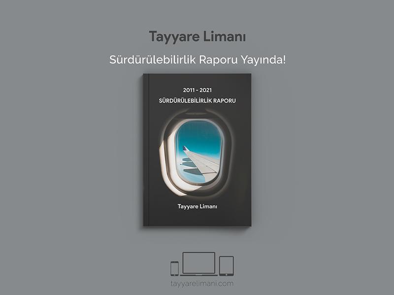 """""""Umutların ve Hayallerin Yükseldiği Liman"""" yaklaşımıyla çalışan Tayyare Limanı, 2011-2021 yıllarını kapsayan ilk Sürdürülebilirlik Raporu'nu yayınladı."""